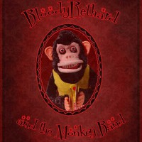 2013.03.28 - Bloody Rethard and the Monkey Band